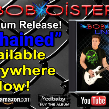 Bob Oister New Album Unchained Released and Available Everywhere!